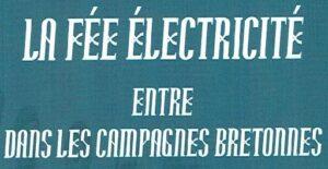 Read more about the article La fée électricité entre dans les campagnes bretonnes
